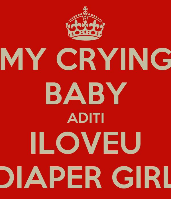MY CRYING BABY ADITI ILOVEU DIAPER GIRL