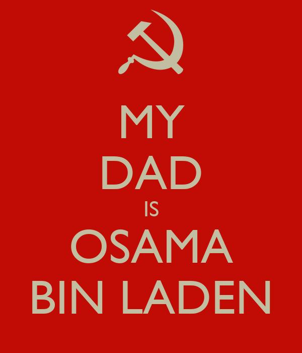 MY DAD IS OSAMA BIN LADEN