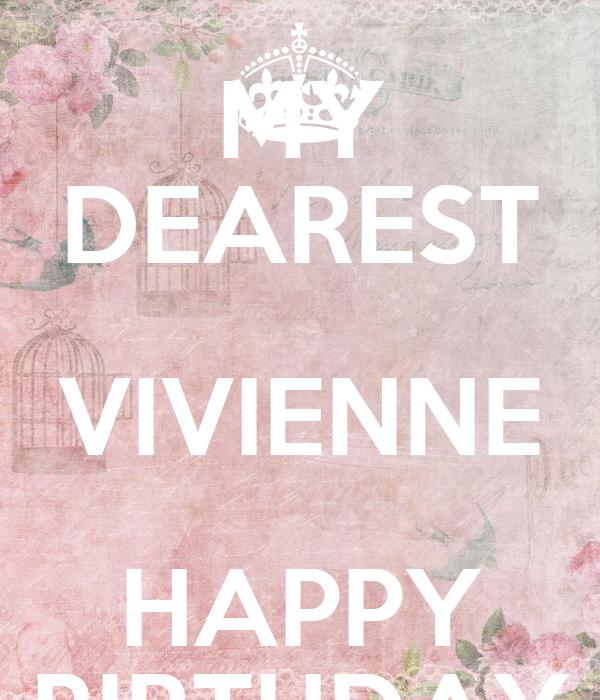 MY DEAREST VIVIENNE HAPPY BIRTHDAY