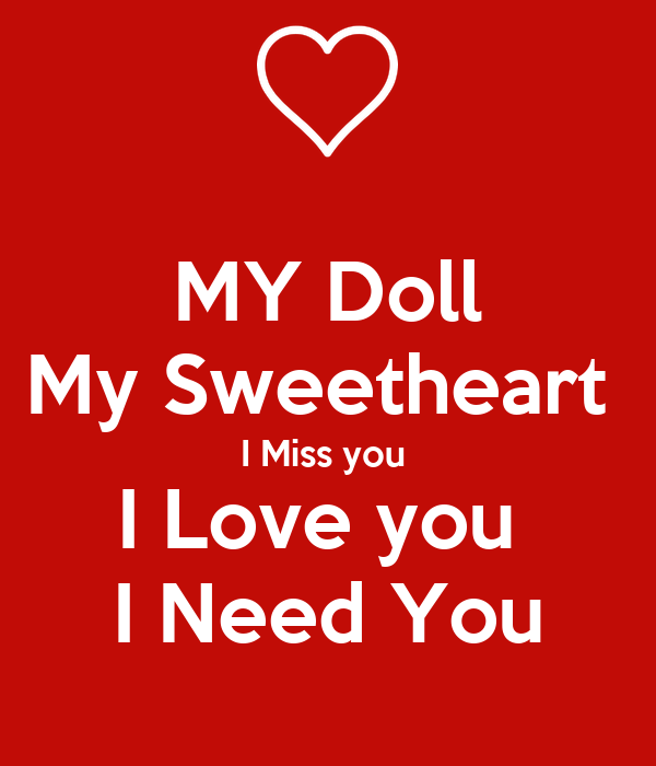 My Doll My Sweetheart I Miss You I Love You I Need You Poster