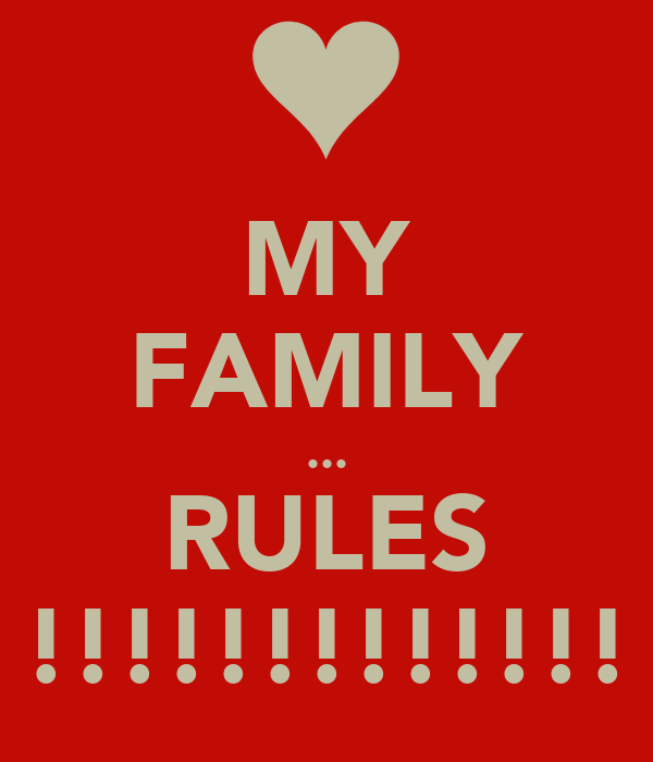 MY FAMILY ... RULES !!!!!!!!!!!!!