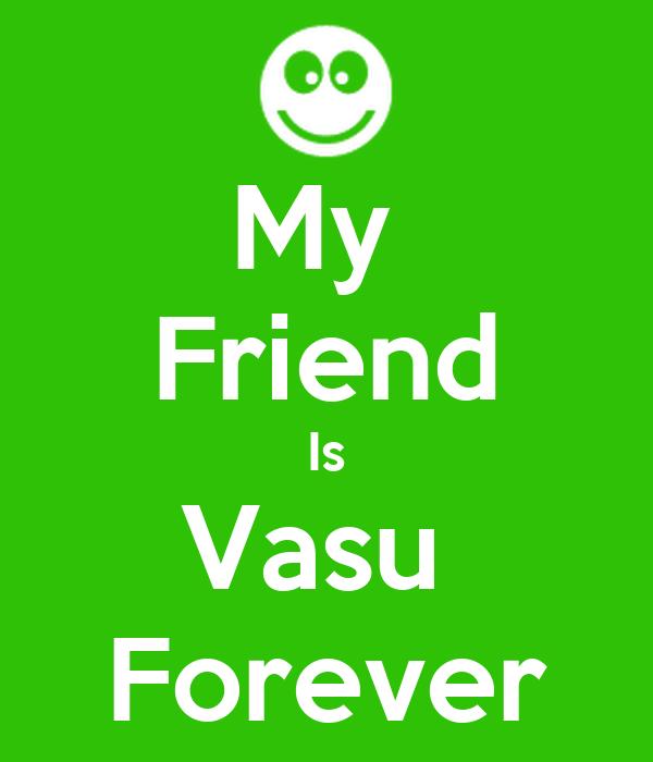 My  Friend Is Vasu  Forever