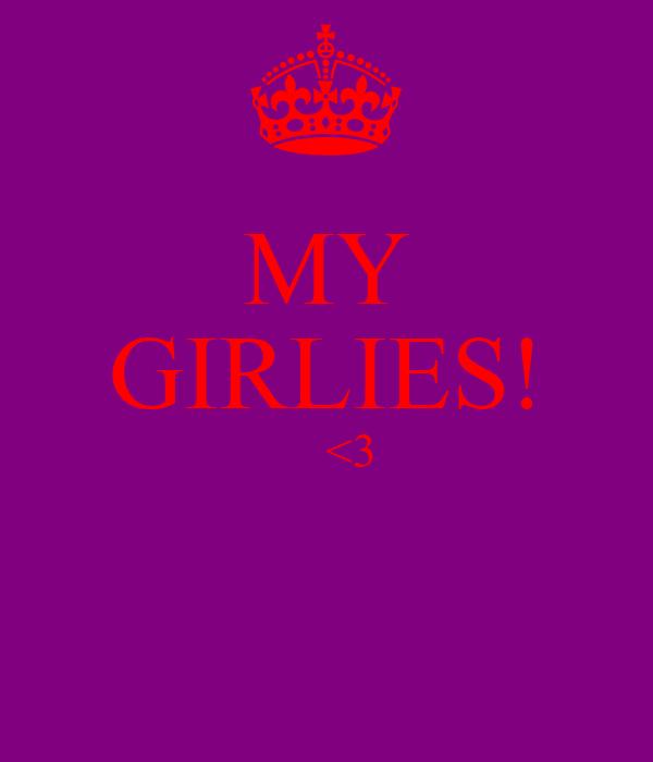 MY GIRLIES!     <3