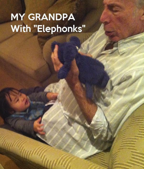 "MY GRANDPA  With ""Elephonks"""
