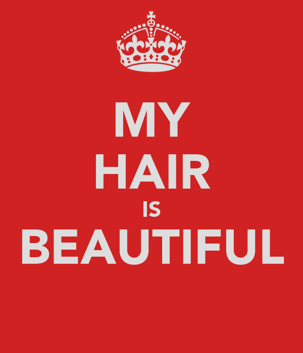 MY HAIR IS BEAUTIFUL