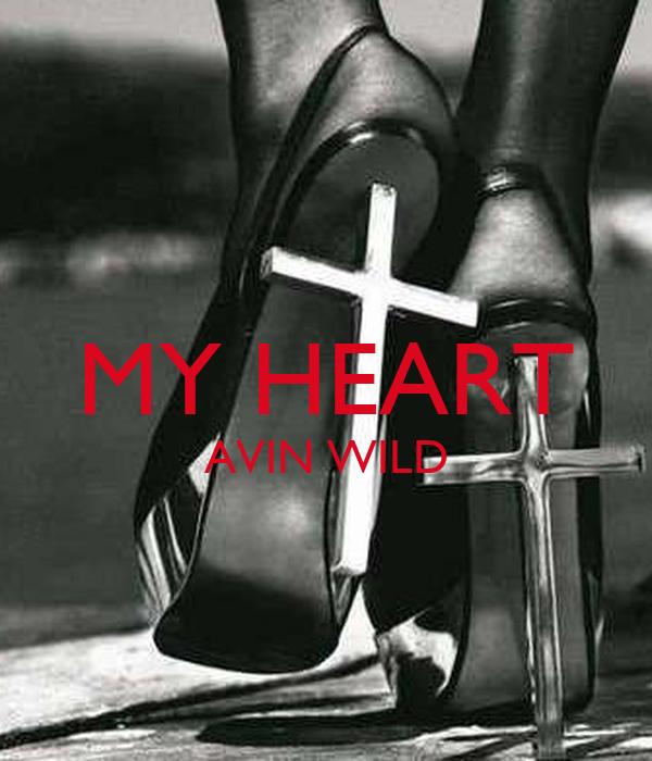 MY HEART AVIN WILD