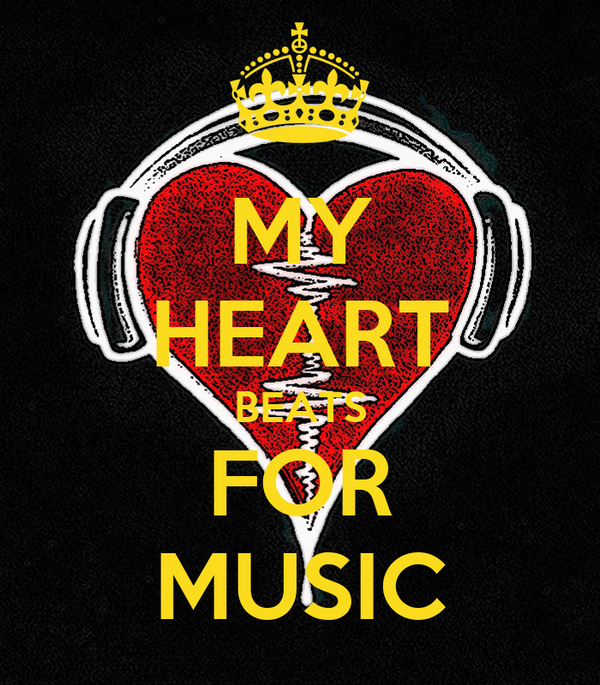 MY HEART BEATS FOR MUSIC