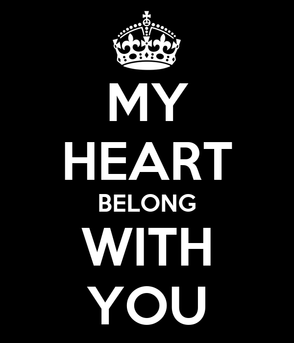 MY HEART BELONG WITH YOU