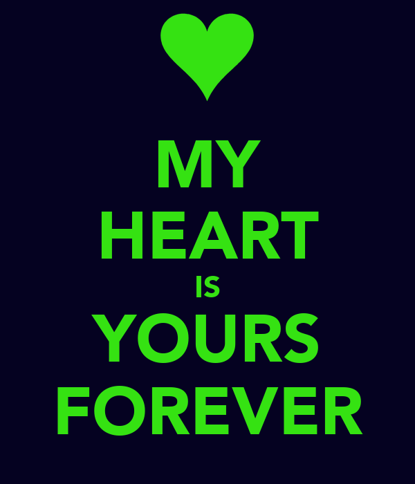 MY HEART IS YOURS FOREVER