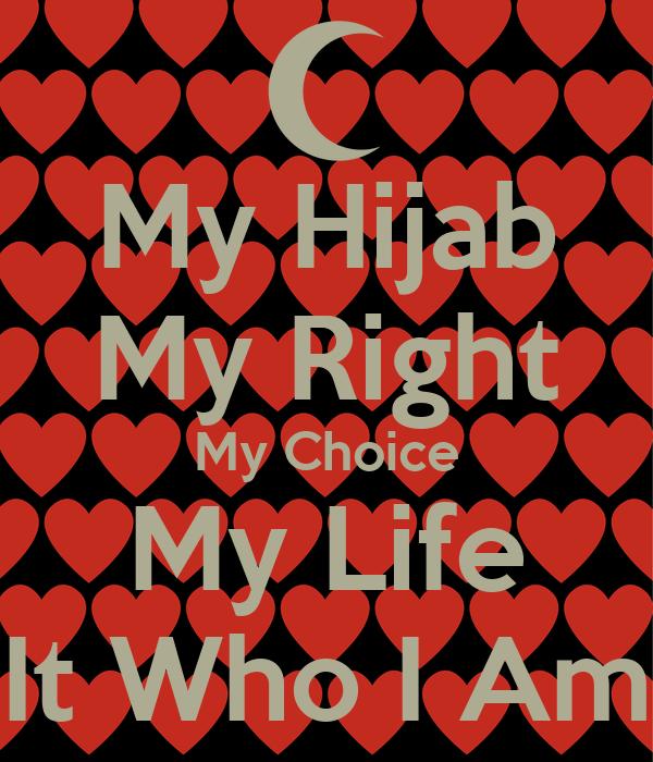 My Hijab My Right My Choice My Life It Who I Am