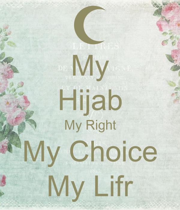 My Hijab My Right My Choice My Lifr