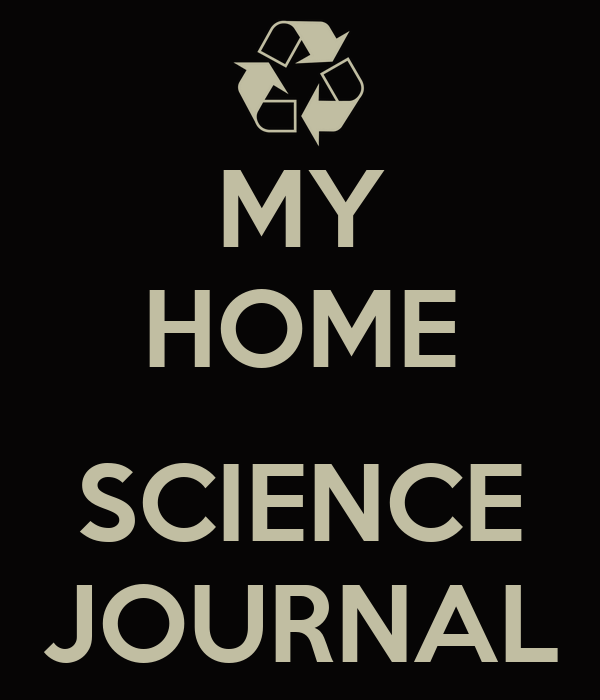 MY HOME  SCIENCE JOURNAL
