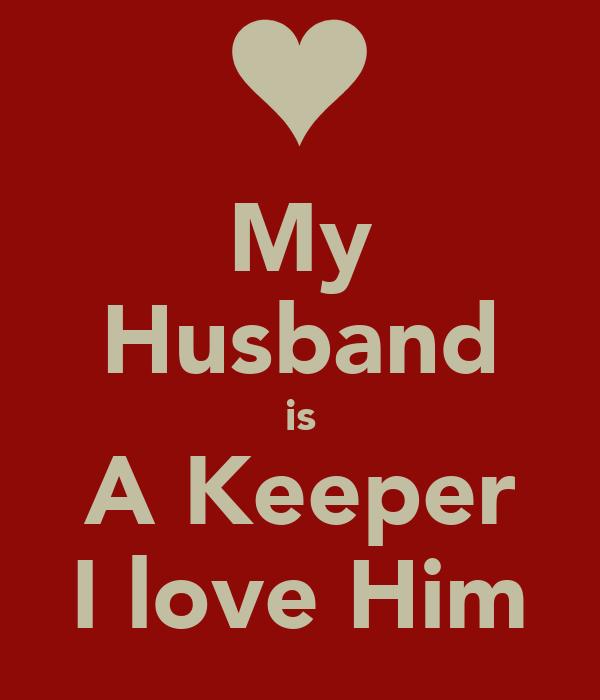 My Husband is A Keeper I love Him