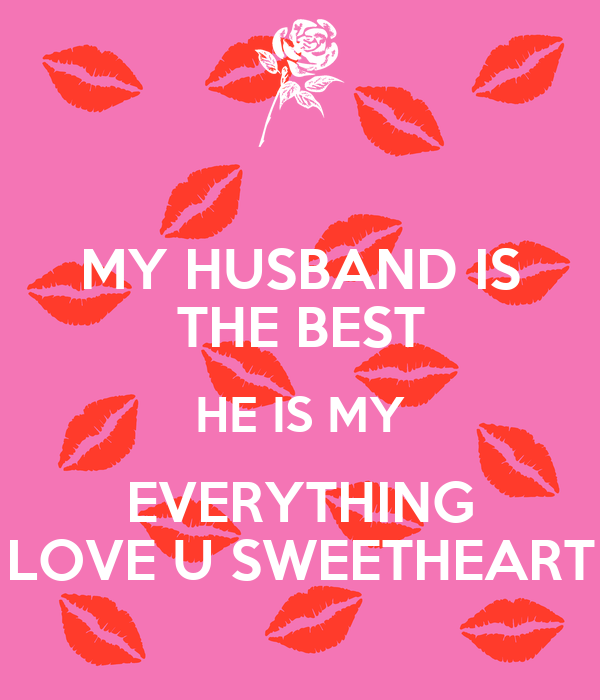 My Husband Is The Best He Is My Everything Love U Sweetheart Poster