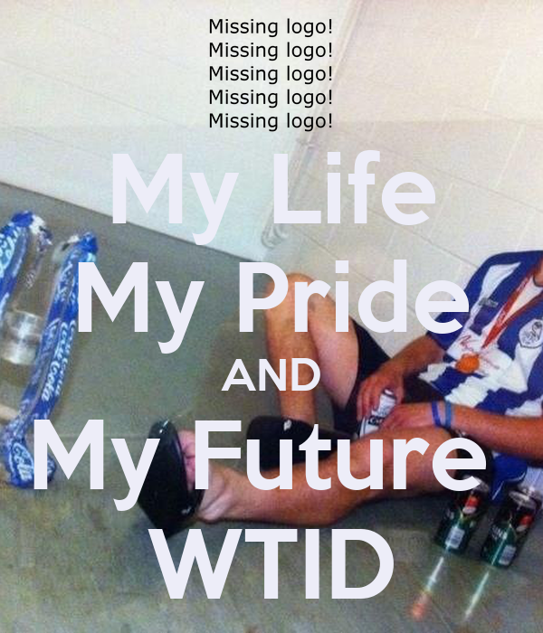 My Life My Pride AND My Future  WTID