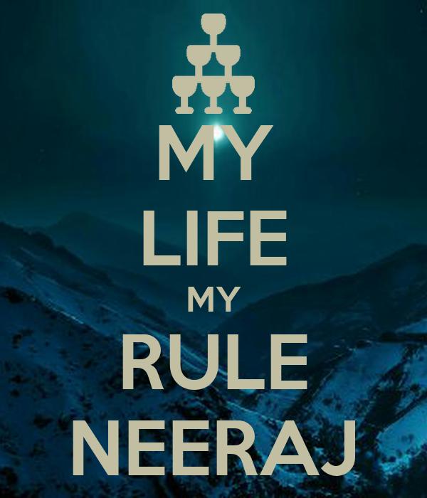 MY LIFE MY RULE NEERAJ