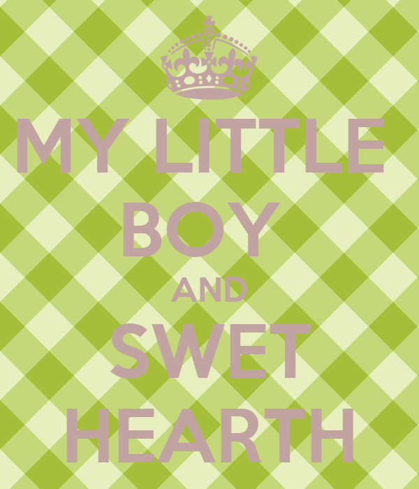 MY LITTLE  BOY  AND SWET HEARTH