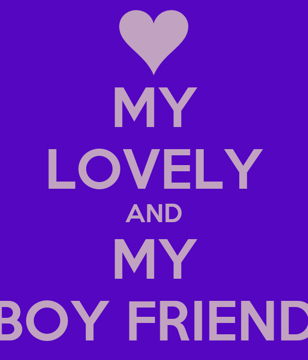 MY LOVELY AND MY BOY FRIEND