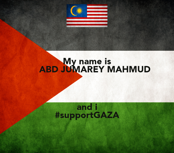 My Name Is ABD JUMAREY MAHMUD And I SupportGAZA