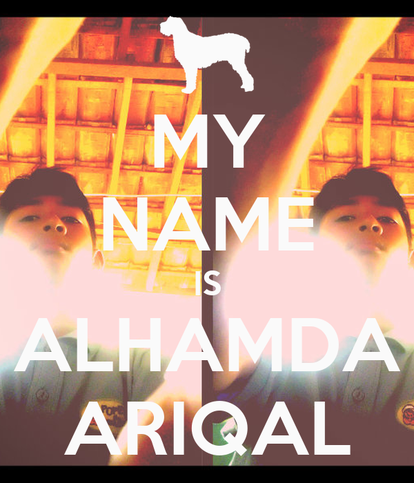 MY NAME IS ALHAMDA ARIQAL