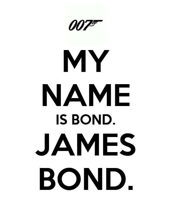 my name is bond james bond poster samir viana keep calm o matic. Black Bedroom Furniture Sets. Home Design Ideas