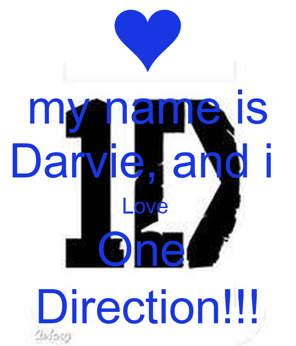 my name is Darvie, and i  Love  One  Direction!!!