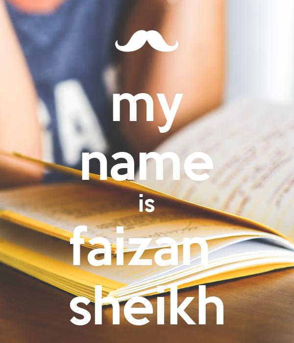my name is faizan  sheikh