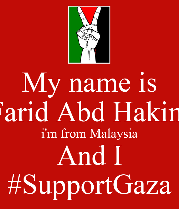 My Name Is Farid Abd Hakim Im From Malaysia And I SupportGaza