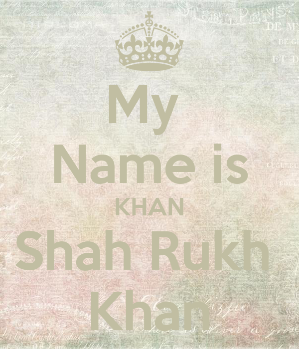 My Name is KHAN Shah Rukh Khan Poster | njk | Keep Calm-o ...  My Name Is Khan Poster