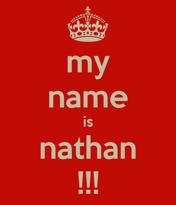 my name is nathan !!!