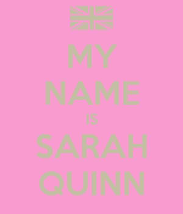 MY NAME IS SARAH QUINN