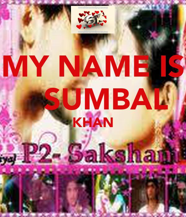 MY NAME IS SUMBAL KHAN Poster | SAM | Keep Calm-o-Matic My Name Is Khan Poster