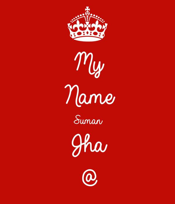 My Name Suman Jha @