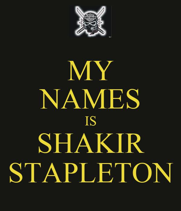MY NAMES IS SHAKIR STAPLETON