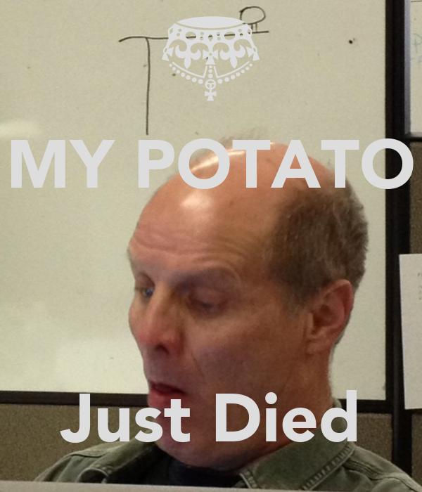 MY POTATO    Just Died