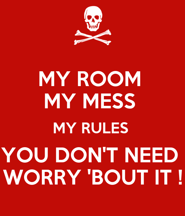 my room rules My room, my rules by dr lk 2014 • 4 songs play on spotify 1 catch me up 4 :160:30 2 she's bad|roze 3:280:30 3 i'm built for this 4:090:30 4 i won't.