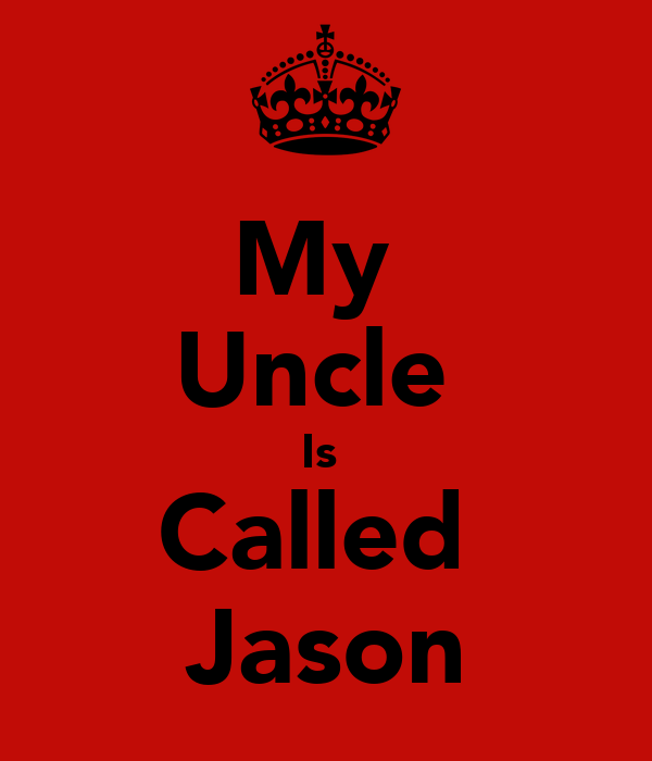 My  Uncle  Is  Called  Jason