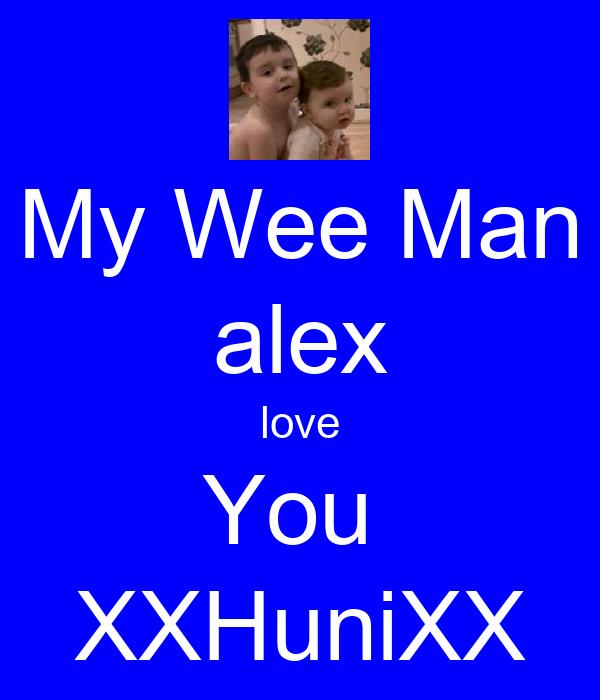 My Wee Man alex love You  XXHuniXX
