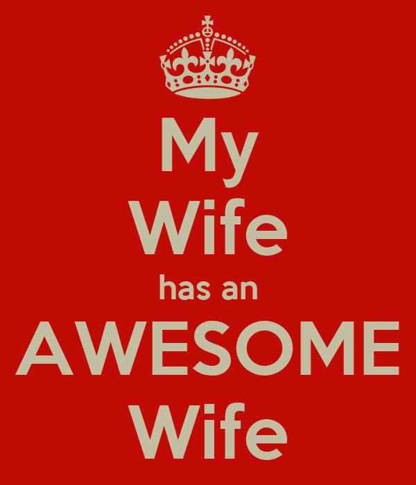 My Wife has an AWESOME Wife