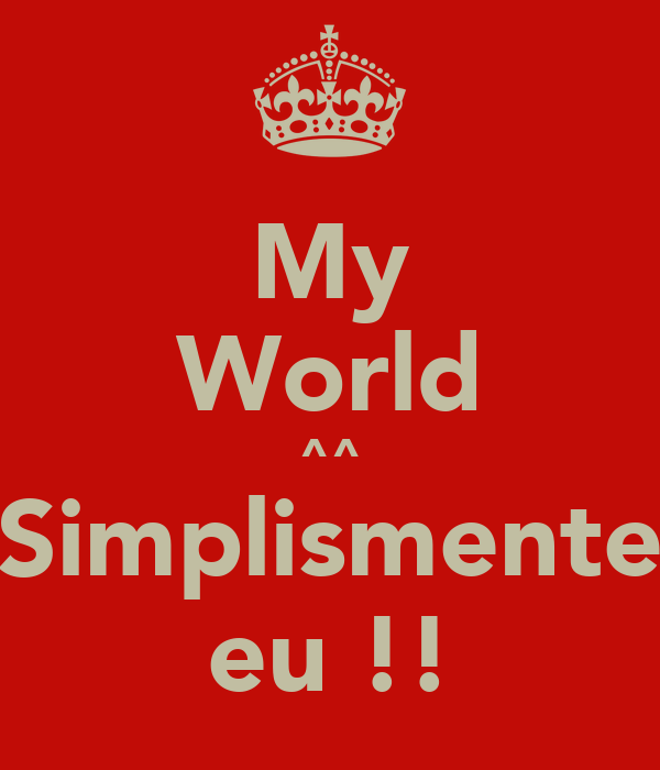 My World ^^ Simplismente eu !!
