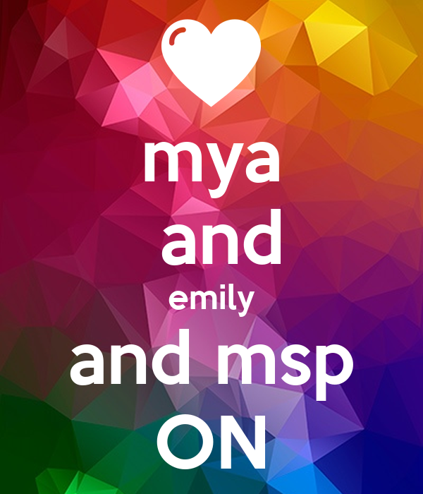 mya  and emily and msp ON