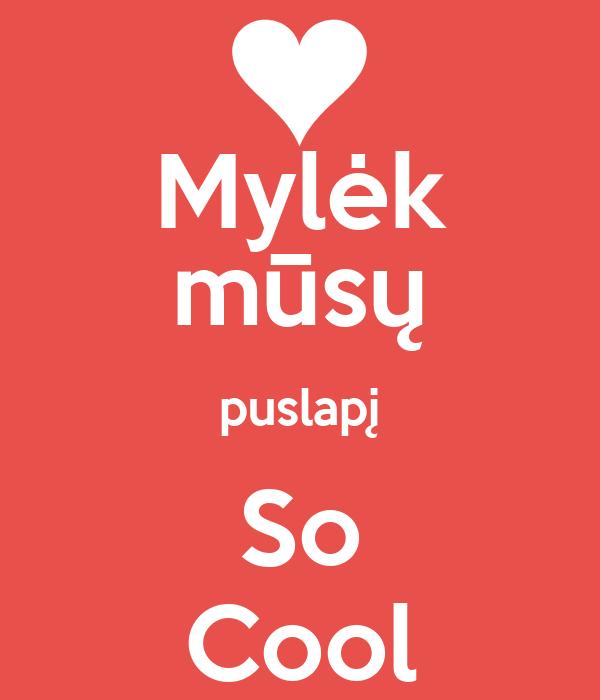 Mylėk mūsų puslapį So Cool