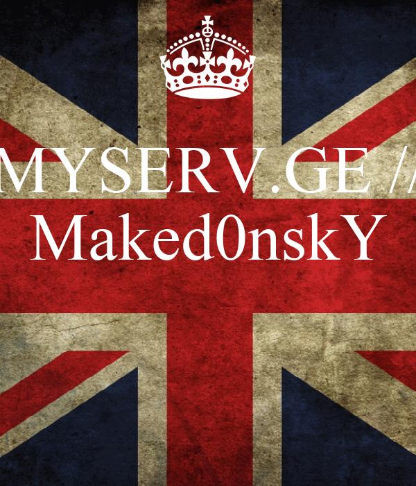 MYSERV.GE // Maked0nskY
