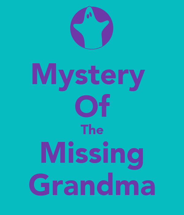 Mystery  Of The Missing Grandma