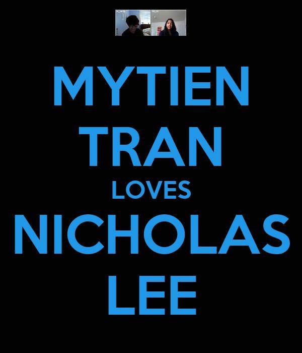 MYTIEN TRAN LOVES NICHOLAS LEE