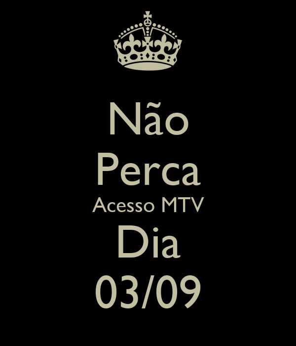 Não Perca Acesso MTV Dia 03/09