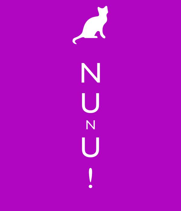 N U N U !