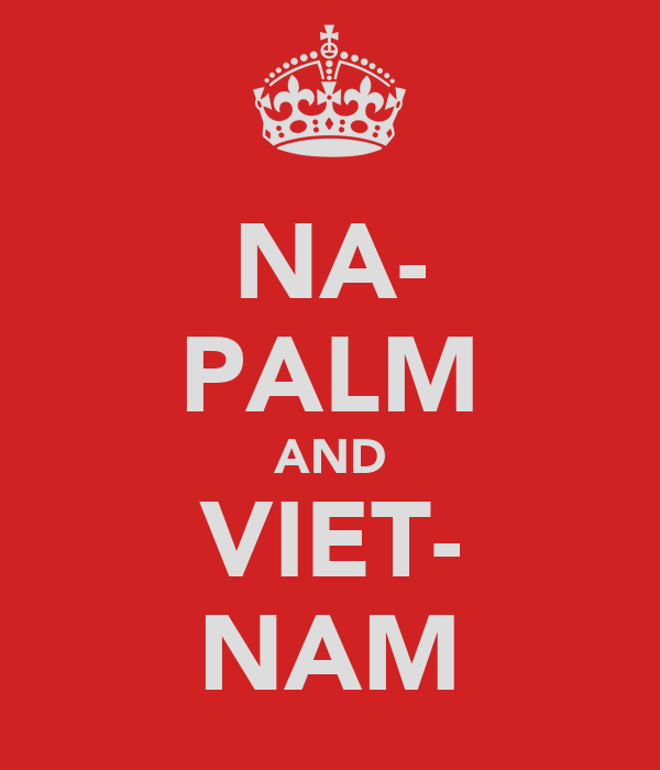 NA- PALM AND VIET- NAM