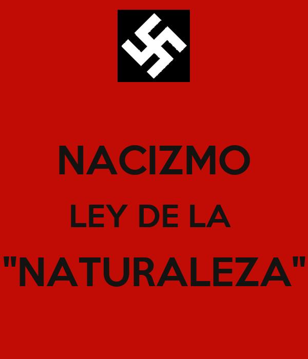 "NACIZMO LEY DE LA  ""NATURALEZA"""