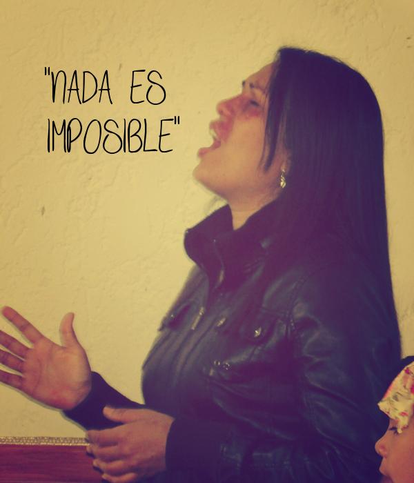 """""""NADA ES  IMPOSIBLE"""""""